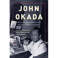 John Okada: The Life and Rediscovered Work of the Author Ofno-no Boy