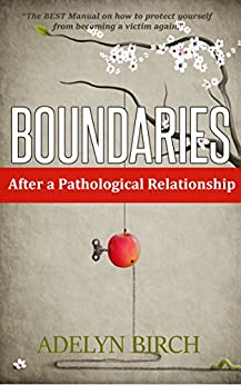 Boundaries After a Pathological Relationship by [Birch, Adelyn]