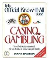 Fell's Casino Gambling (Fell's Official Know-It-All Guide)