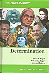 Determination (Values in Action, Twenty Real Life Stories)