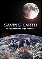 Saving Earth - Energy from the High Frontier [並行輸入品]
