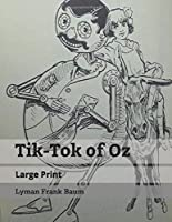 Tik-Tok of Oz: Large Print