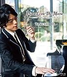 Piano Love the Movie~Music Documentary Film~ [Blu-ray]