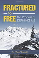 Fractured to Free: the Process of Defining me