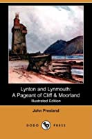 Lynton and Lynmouth: A Pageant of Cliff & Moorland