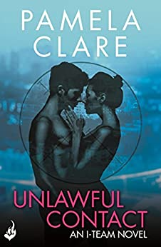 Unlawful Contact: I-Team 3 (A series of sexy, thrilling, unputdownable adventure) by [Clare, Pamela]