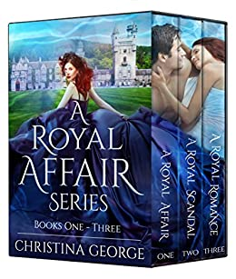 A Royal Affair Series: Book 1, 2, and 3: A paranormal, time travel, royal romance by [George, Christina]