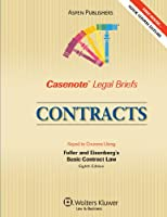 Contracts: Keyed to Courses Using Fuller and Eisenberg's Basic Contract Law, 8th Edition (Casenote Legal Briefs)