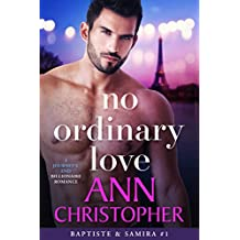 No Ordinary Love: A Journey's End Billionaire Romance (Journey's End Billionaires Book 1)