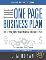 The One Page Business Plan for the Busy Executive: The Fastest, Eaiest Way to Write a Business Plan