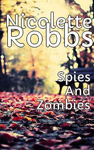 Spies And Zombies (English Edition)
