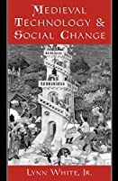 Medieval Technology and Social Change (Galaxy Books)