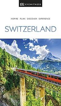 DK Eyewitness Travel Guide Switzerland by [DK Travel]
