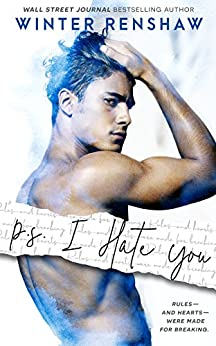 P.S. I Hate You (PS Series Book 1) by [Renshaw, Winter]