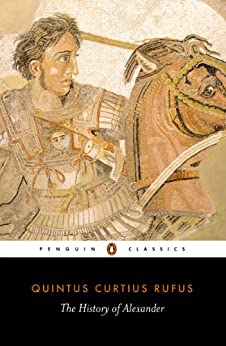 The History of Alexander (Classics) by [Rufus, Quintus Curtius]