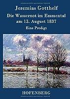 Die Wassernot Im Emmental Am 13. August 1837