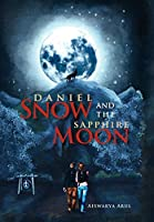 Daniel Snow and the Sapphire Moon