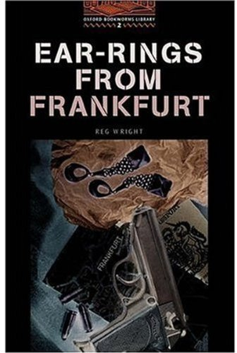 Ear-rings from Frankfurt (Oxford Bookworms Library)の詳細を見る