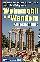 Wohnmobil und Wandern Griechenland: Mit Wohnmobil und Wanderstock durch den Peloponnes