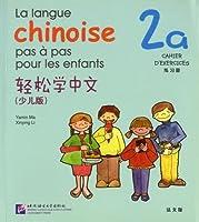 La langue chinoise pas a pas pour les enfants vol.2A - Cahier d'exercices