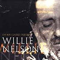 Oh Boy Records Classics Presents: Willie Nelson by Willie Nelson