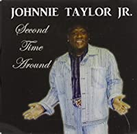 Second Time Around by JOHNNIE JR. TAYLOR (2012-03-20)