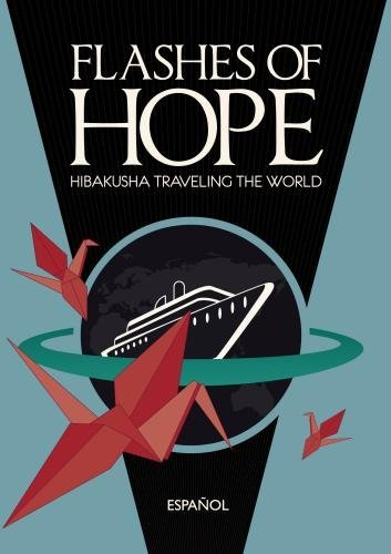 Flashes of Hope: Hibakusha Traveling the World by Setsuko Thurlow