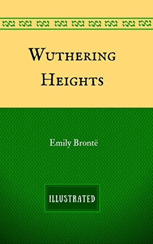 Wuthering Heights: By Emily Brontë - Illustrated (English Edition)の詳細を見る