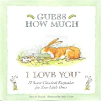 Guess How Much I Love You: Sweet Classical