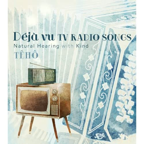 Déjà vu TV RADIO SONGS Natural Hearing with Kind