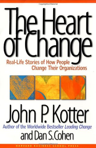 The Heart of Change: Real-Life Stories of How People Change Their Organizationsの詳細を見る