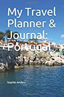 My Travel Planner & Journal: Portugal