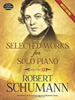 Selected Works for Solo Piano Urtext Edition: Volume II (Dover Music for Piano)