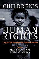 Children's Human Rights: Progress and Challenges for Children Worldwide (Childrens Human Rights)