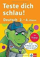 Teste dich schlau Deutsch 2.-4. Klasse: In nur 10 Minuten am Tag wirst Du besser!