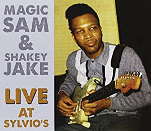 Magic Sam & Shakey Jake Live at Sylvi