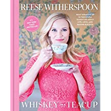 Whiskey in a Teacup: What Growing Up in the South Taught Me About Life, Love, and Baking Biscuits