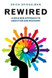 Rewired: A Bold New Approach To Addiction and Recovery 画像