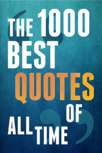 amazon co jp the 1000 best quotes of all time inspirational quotes