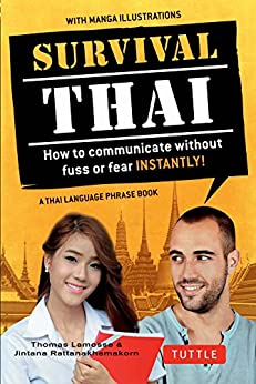 Survival Thai: How to Communicate without Fuss or Fear INSTANTLY! (A Thai Language Phrasebook) (Survival Series) by [Lamosse,Thomas, Rattanakhemakorn, Jintana]