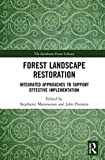 Forest Landscape Restoration: Integrated Approaches to Support Effective Implementation (The Earthscan Forest Library)