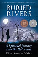 Buried Rivers: A Spiritual Journey into the Holocaust