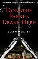 Dorothy Parker Drank Here (A Dorothy Parker Novel)