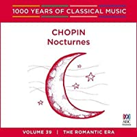 Chopin Nocturnes [1000 Years Of Classical Music, Vol. 39]