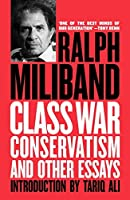 Class War Conservatism: And Other Essays by Ralph Miliband(2015-03-10)