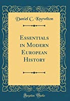 Essentials in Modern European History (Classic Reprint)