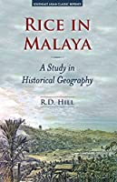 Rice in Malaya: A Study in Historical Geography (Southeast Asian Classic Reprints)