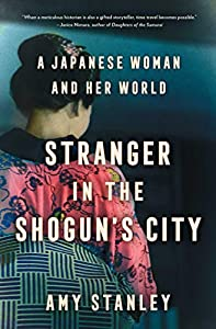 Stranger in the Shogun's City: A Japanese Woman and Her World (English Edition)