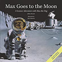 Max Goes to the Moon: A Science Adventure with Max the Dog (Science Adventures with Max the Dog series)
