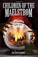 Children of the Maelstrom: Tragic Heroes: Book One